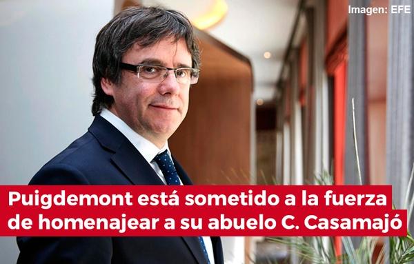 Porque Puigdemont no regresa: esta sometido a la fuerza de homenajear a su abuelo