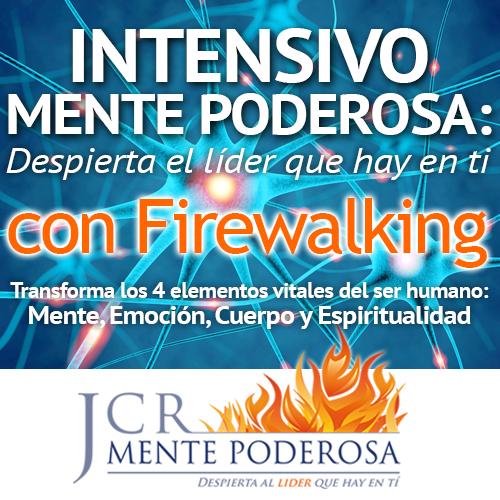 Seminario Intensivo Residencial de 3 días Mente Poderosa Firewalking: Despierta al líder que hay en ti