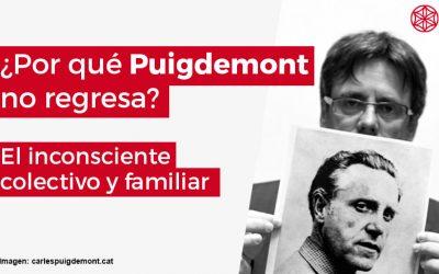 Razón inconsciente de porque Puigdemont no regresa a Cataluña