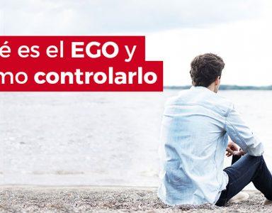 Que es el ego y como controlarlo