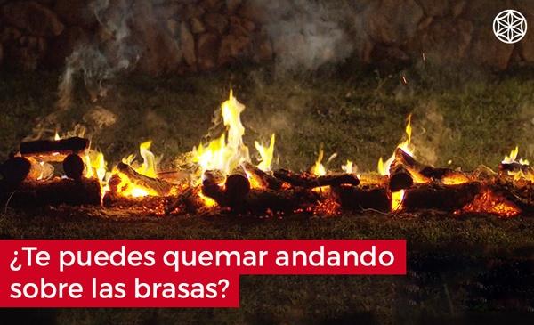Firewalking caminar sobre fuego ¿Te puedes quemar en el firewalking?